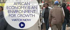 Briefing: African economy is an environment for growth