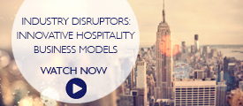 Briefing: Industry disruptors – Innovative hospitality business models