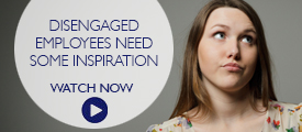 Briefing: Disengaged employees need some inspiration