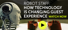 Robot Staff: How technology is changing guest experience