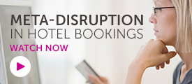 Briefing: Meta-disruption in hotel bookings