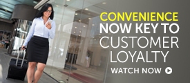 Briefing: Convenience now key to customer loyalty