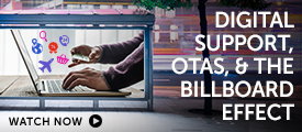 Briefing: Digital support, OTAs, and the Billboard Effect